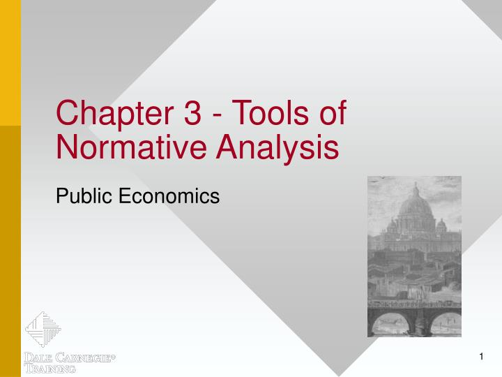 Chapter 3 tools of normative analysis