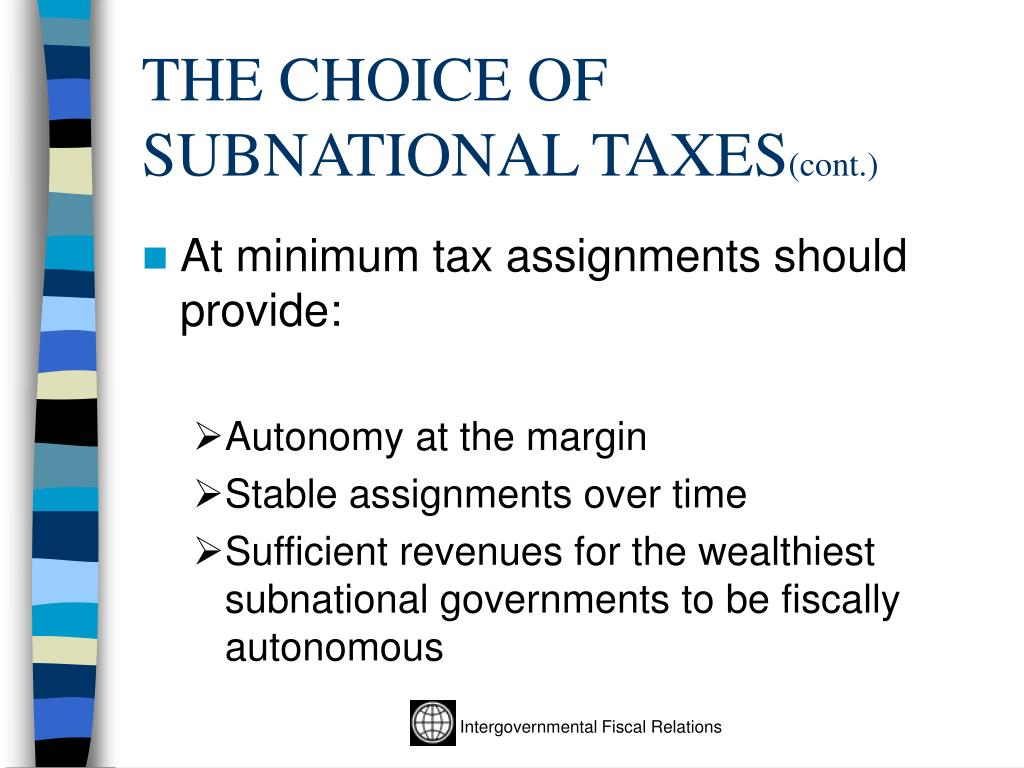 THE CHOICE OF SUBNATIONAL TAXES