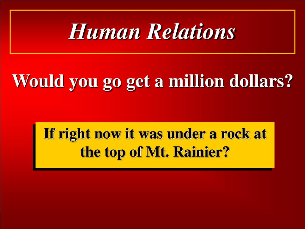 Would you go get a million dollars?