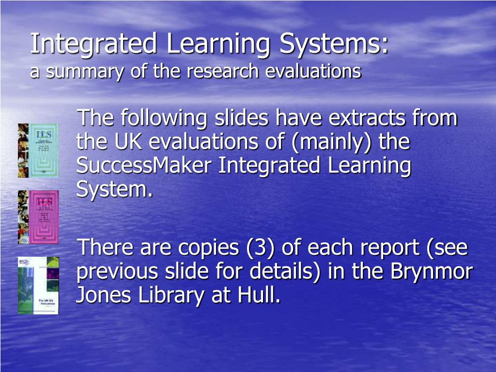 Integrated Learning Systems: