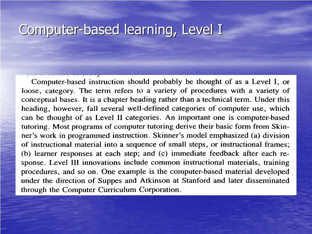 Computer-based learning, Level I