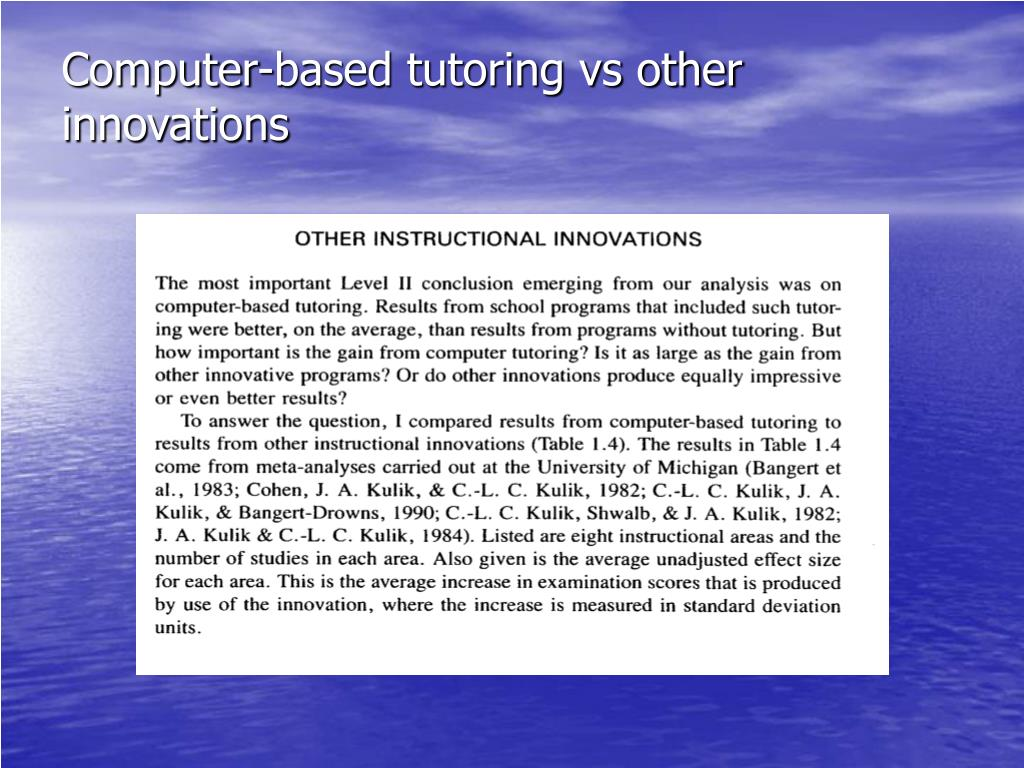 Computer-based tutoring vs other innovations