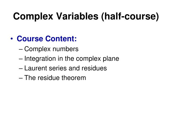 Complex Variables (half-course)