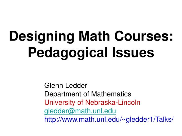 Designing math courses pedagogical issues