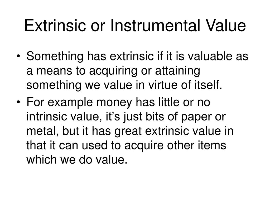 Extrinsic or Instrumental Value