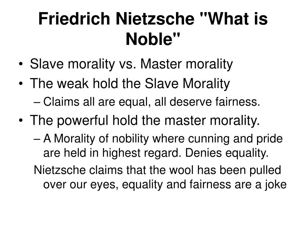 "Friedrich Nietzsche ""What is Noble"""