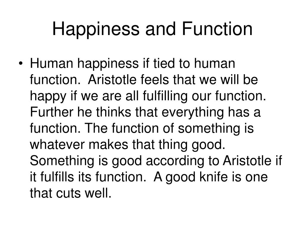 Happiness and Function