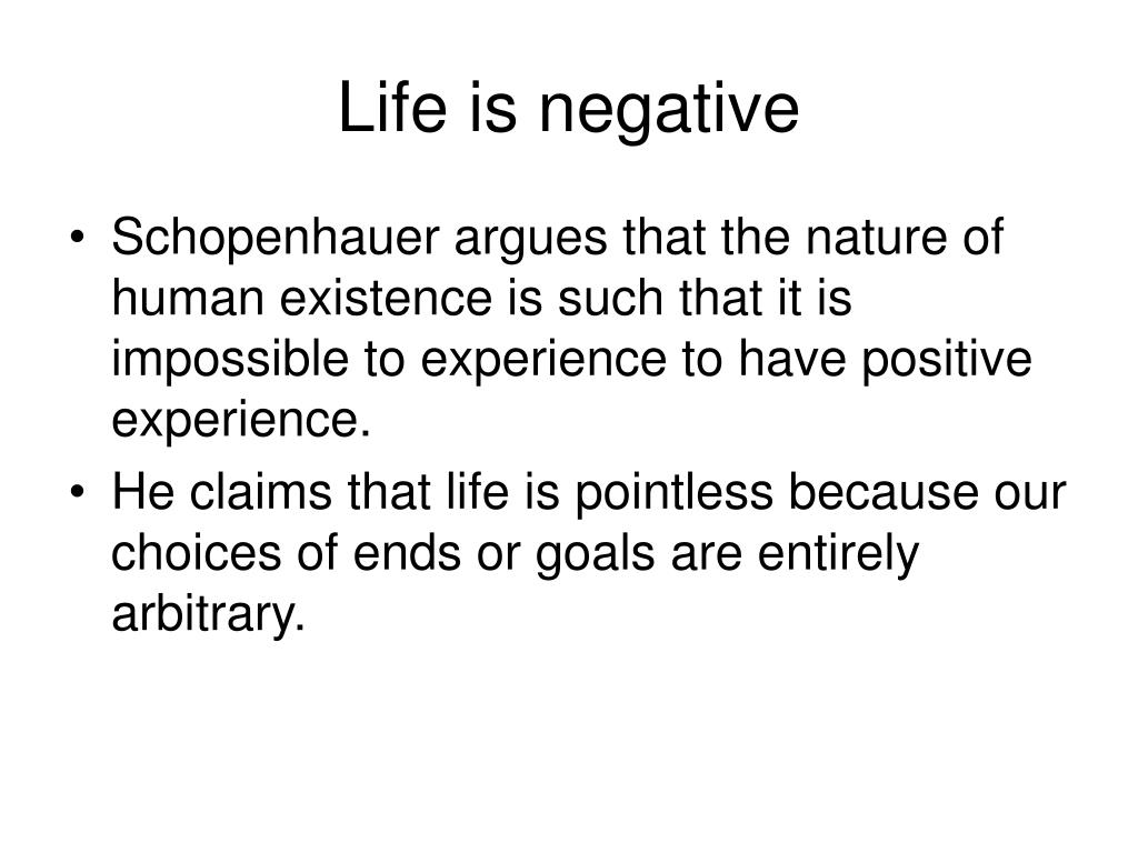 Life is negative