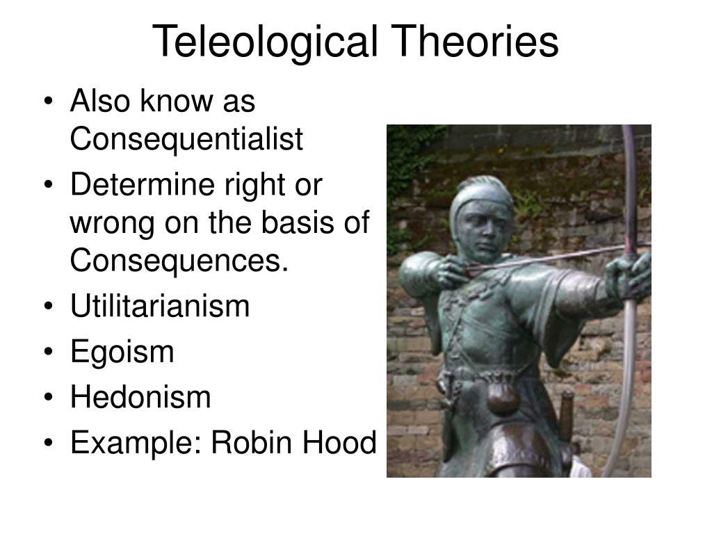 Teleological Theories