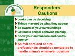 responders cautions