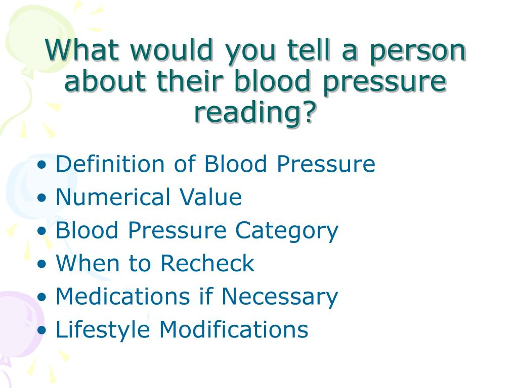 What would you tell a person about their blood pressure reading?