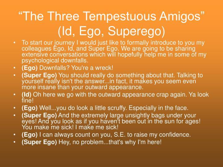 """""""The Three Tempestuous Amigos"""""""