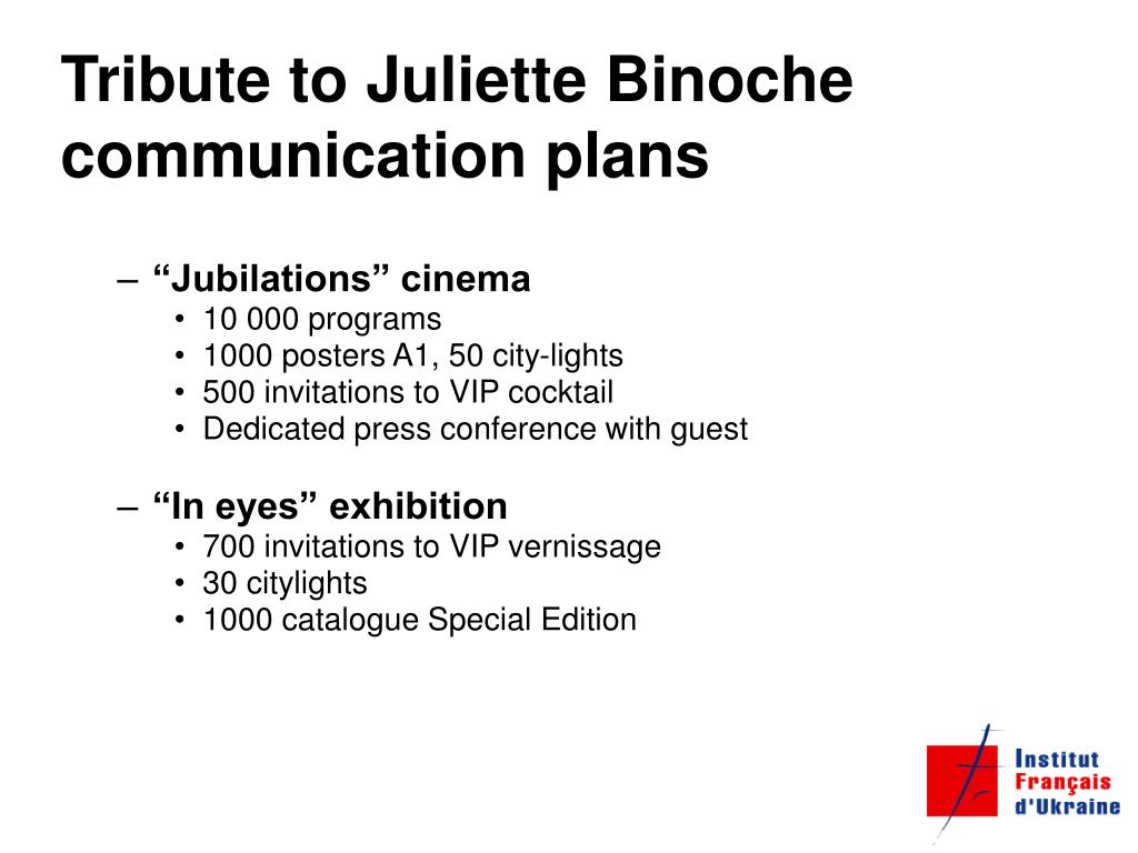 Tribute to Juliette Binoche communication plans
