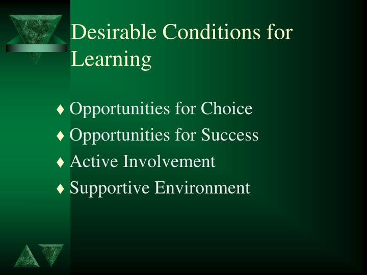 Desirable Conditions for Learning