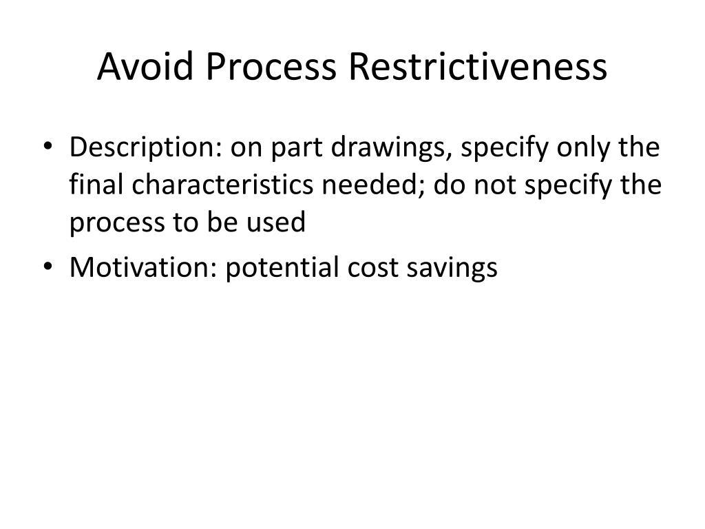 Avoid Process Restrictiveness