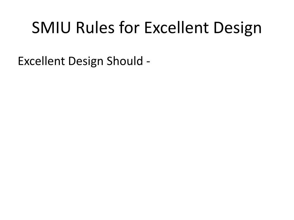 SMIU Rules for Excellent Design