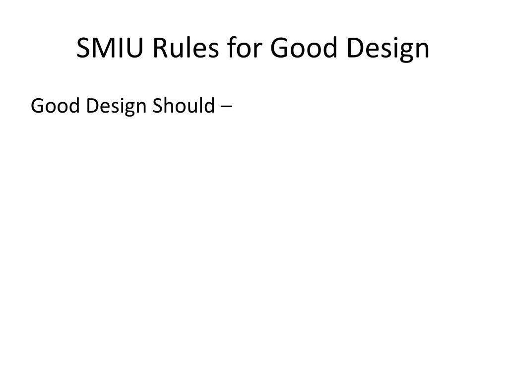 SMIU Rules for Good Design