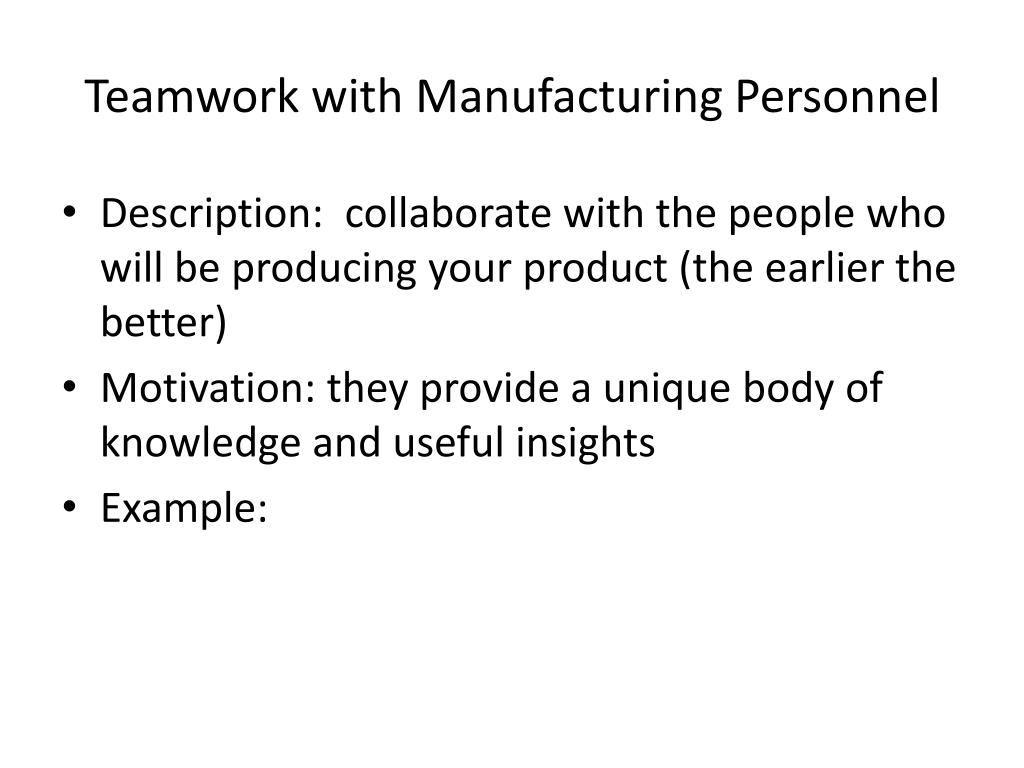 Teamwork with Manufacturing Personnel