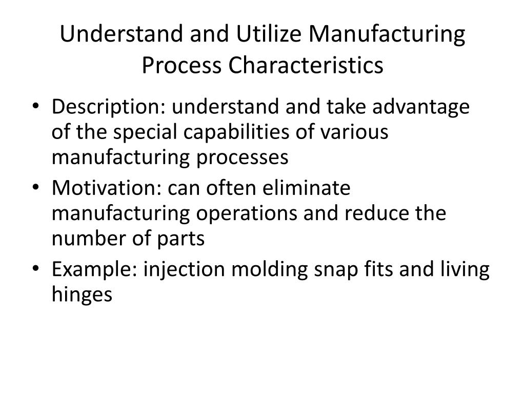 Understand and Utilize Manufacturing Process Characteristics