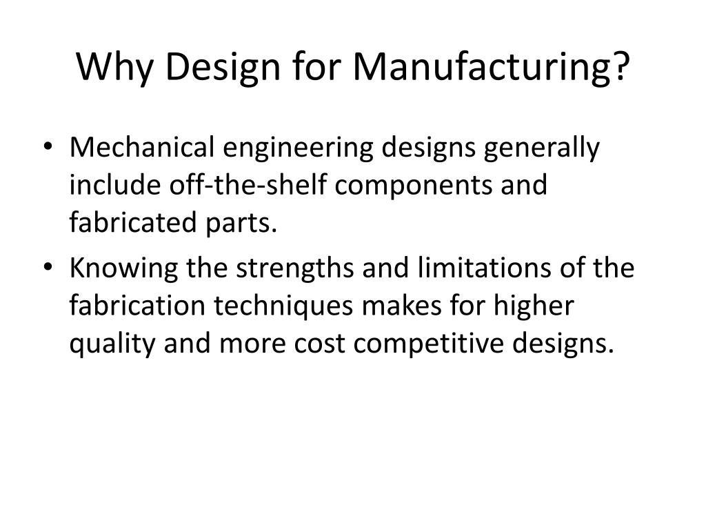 Why Design for Manufacturing?