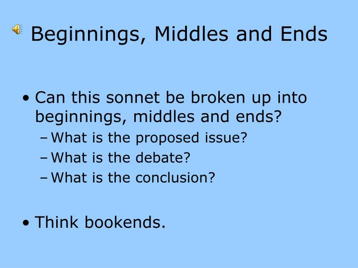 Beginnings, Middles and Ends