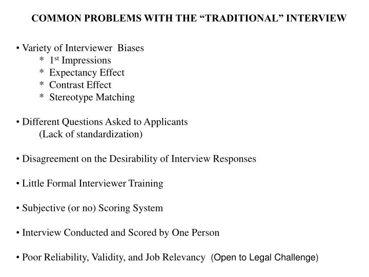 """COMMON PROBLEMS WITH THE """"TRADITIONAL"""" INTERVIEW"""