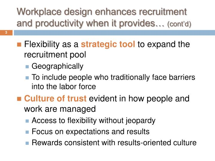 Workplace design enhances recruitment and productivity when it provides cont d