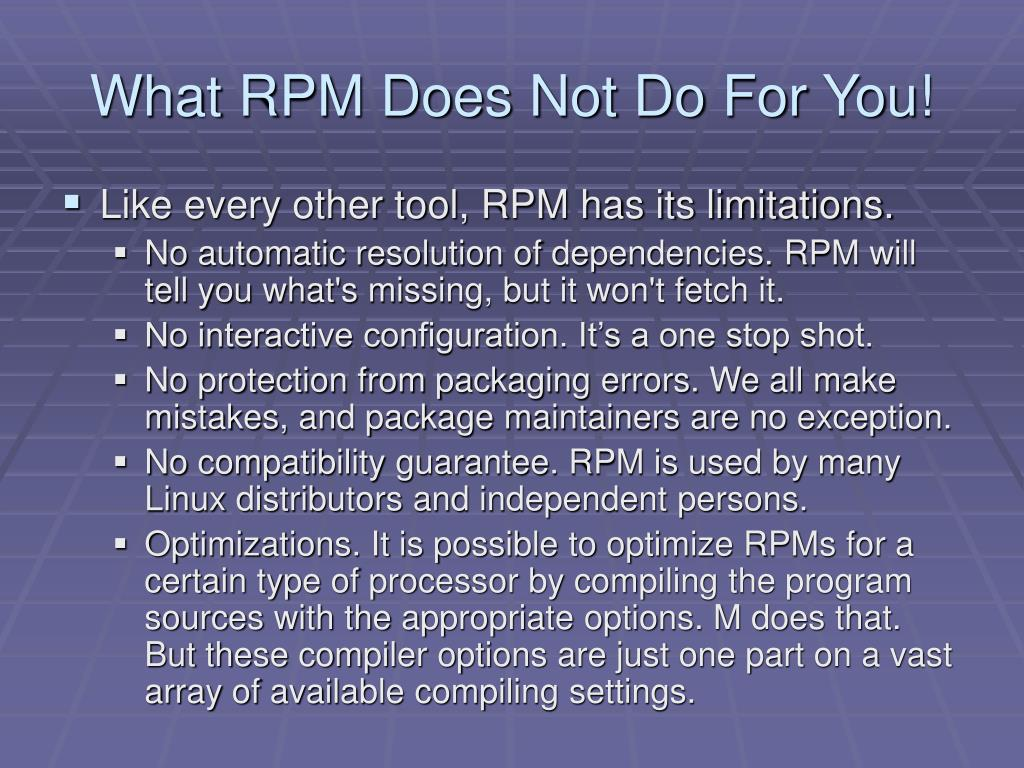 What RPM Does Not Do For You!