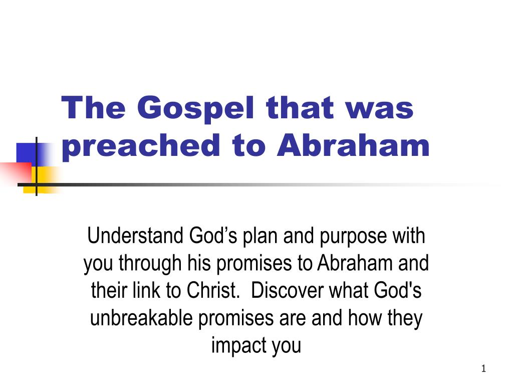 The Gospel that was preached to Abraham