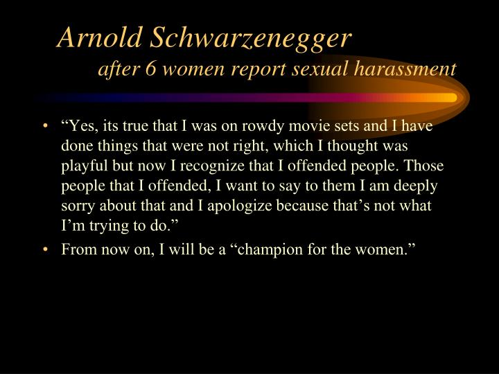Arnold schwarzenegger after 6 women report sexual harassment