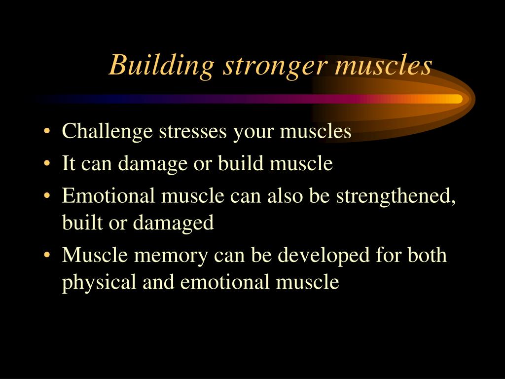 Building stronger muscles