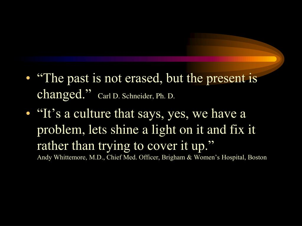 """The past is not erased, but the present is changed."""