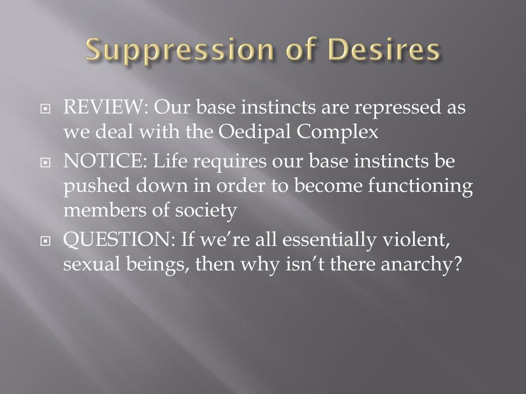Suppression of Desires