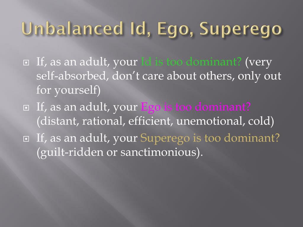 Unbalanced Id, Ego, Superego
