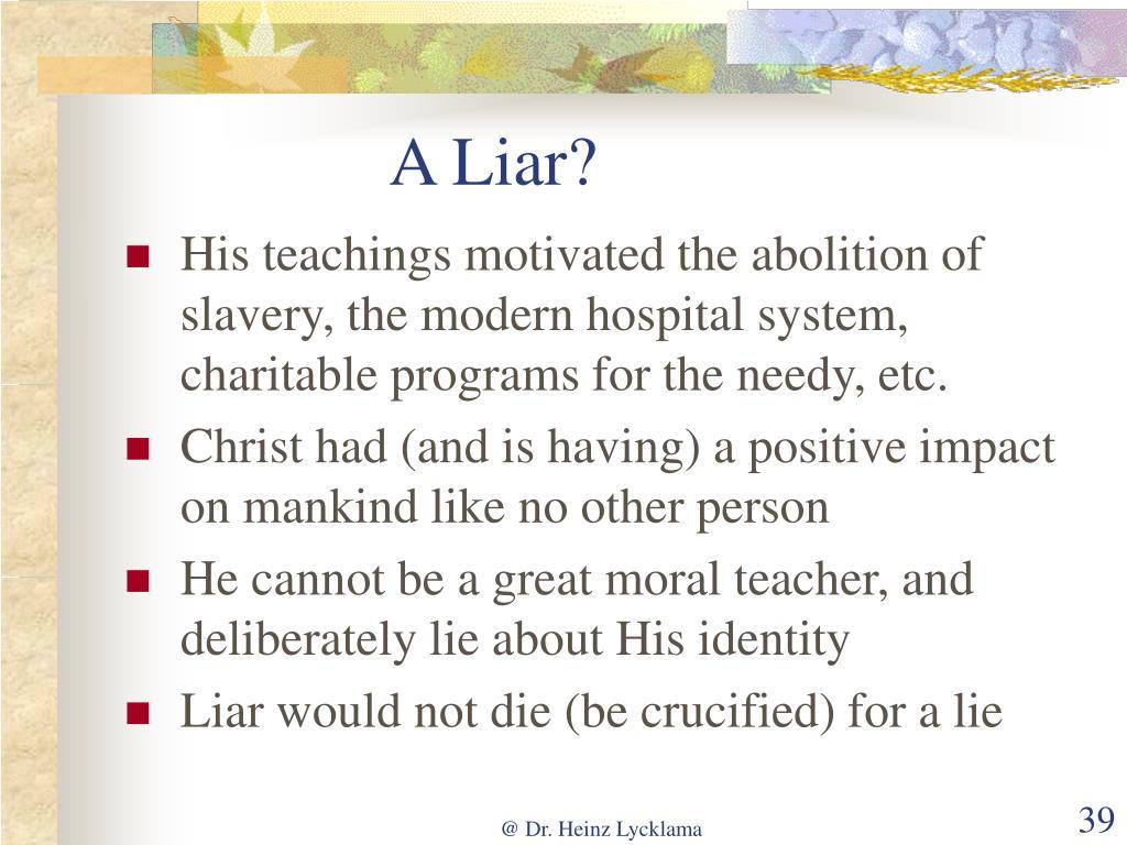 A Liar?