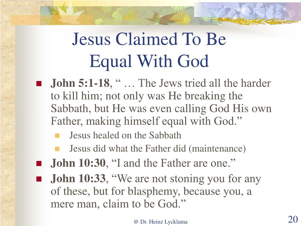 Jesus Claimed To Be Equal With God