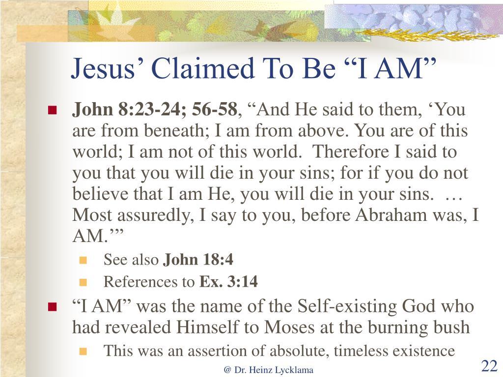 "Jesus' Claimed To Be ""I AM"""