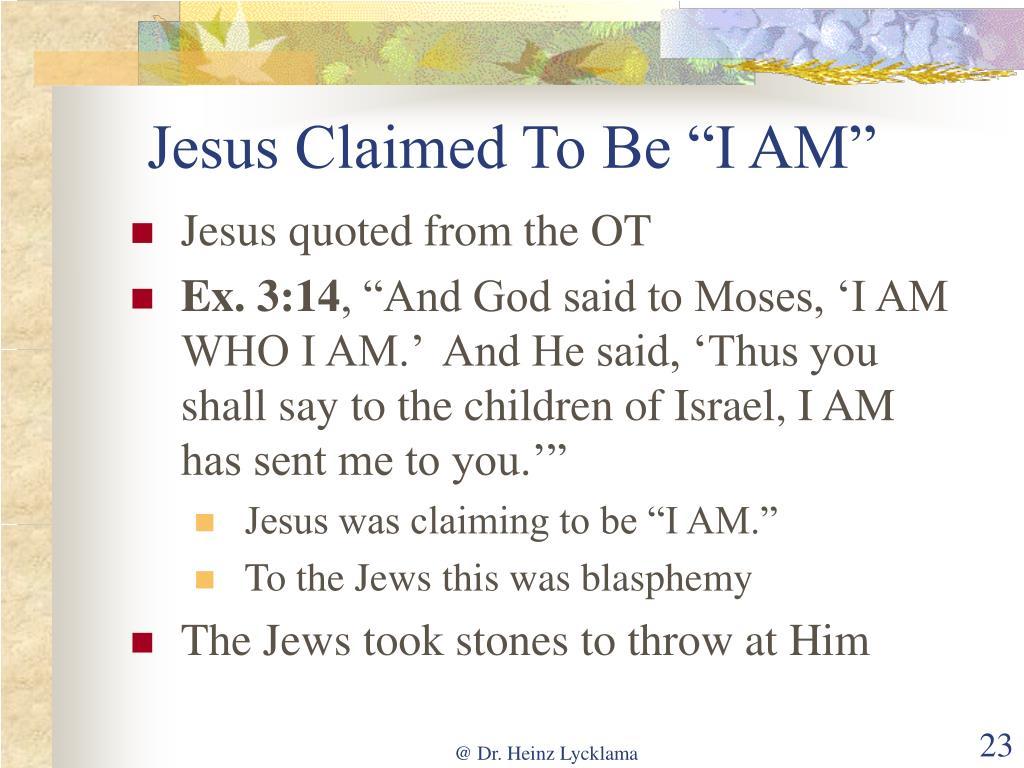 "Jesus Claimed To Be ""I AM"""