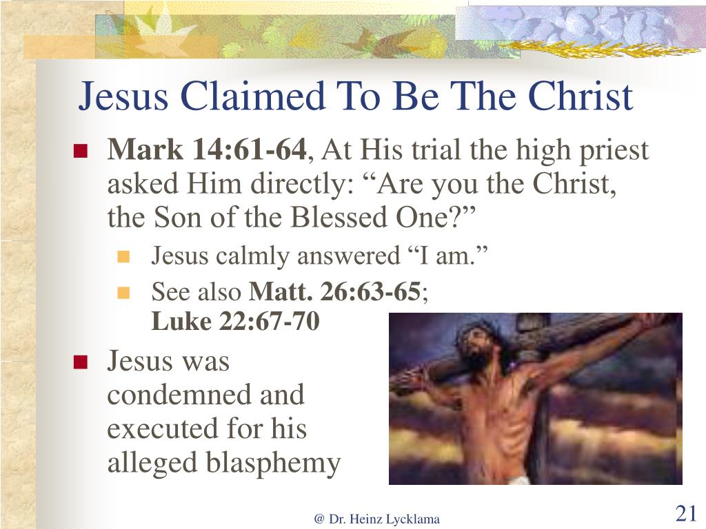 Jesus Claimed To Be The Christ
