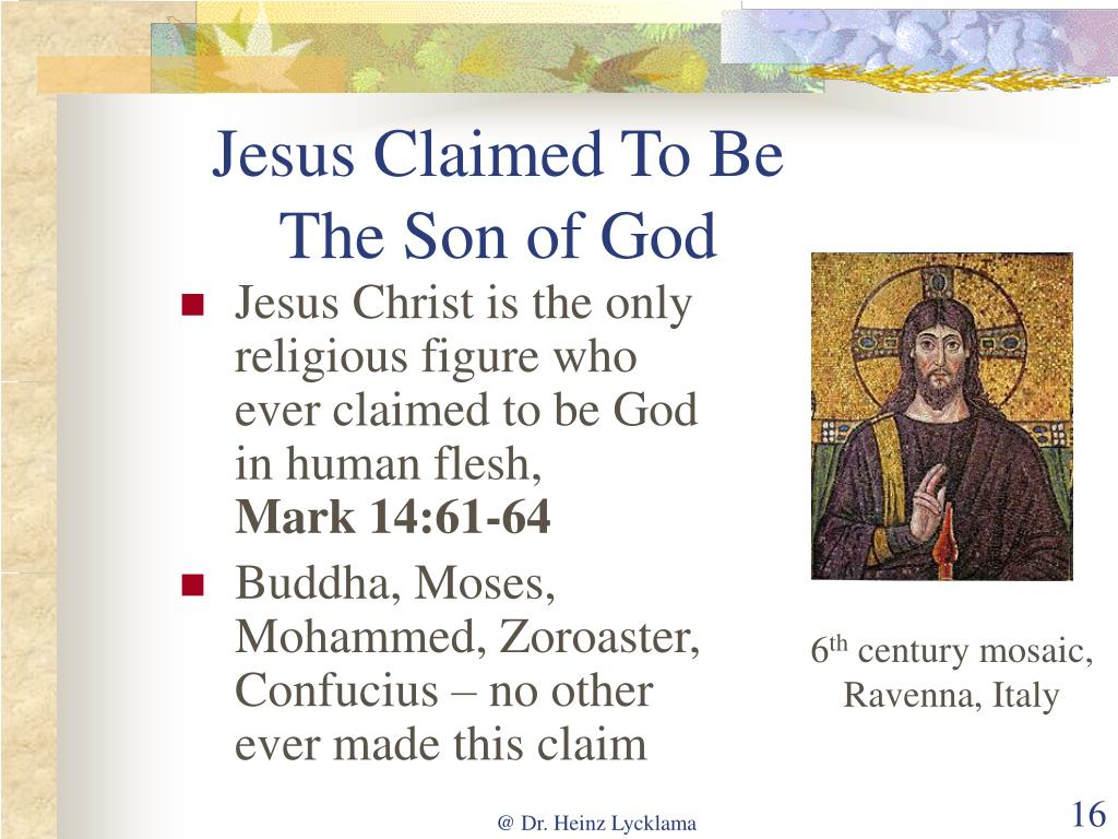 Jesus Claimed To Be The Son of God