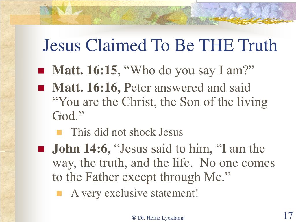 Jesus Claimed To Be THE Truth