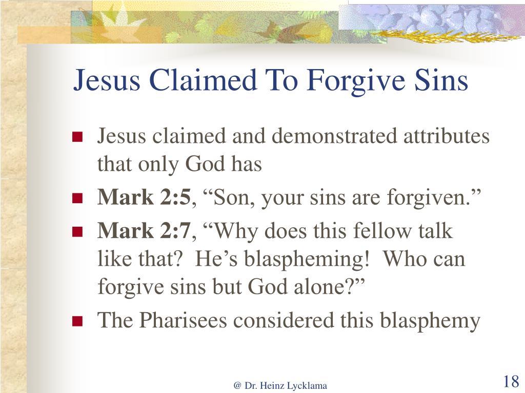 Jesus Claimed To Forgive Sins