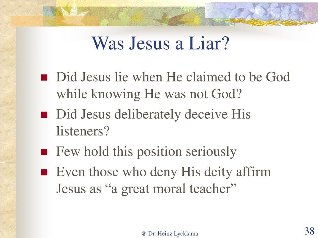 Was Jesus a Liar?