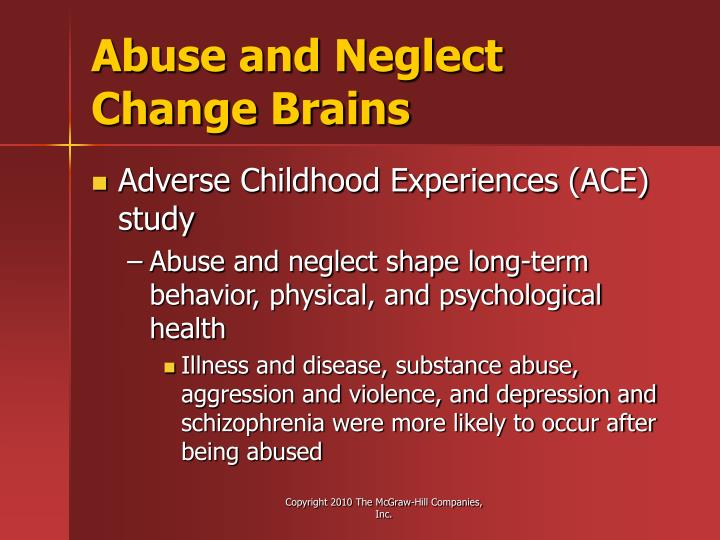 Abuse and Neglect Change Brains