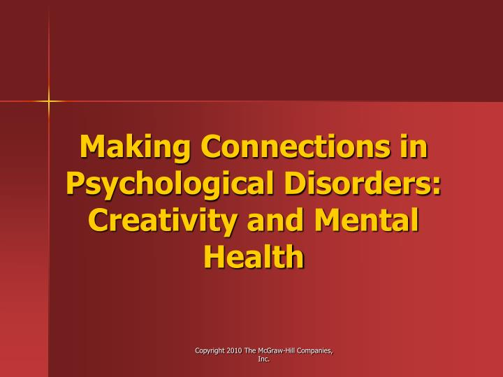 Making Connections in Psychological Disorders: Creativity and Mental Health