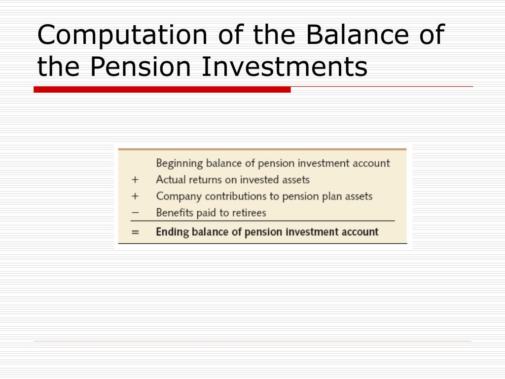 Computation of the Balance of the Pension Investments