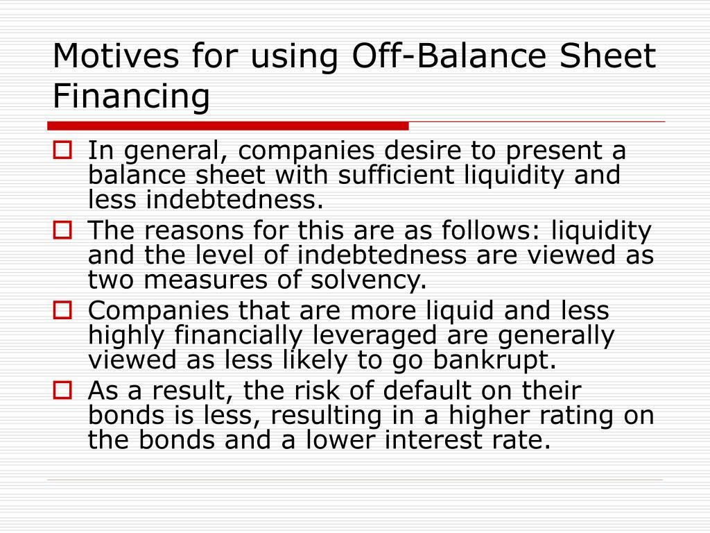 Motives for using Off-Balance Sheet Financing