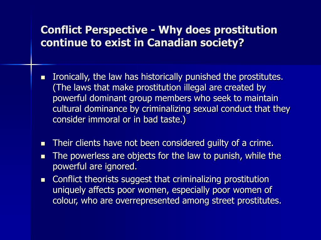 Conflict Perspective - Why does prostitution continue to exist in Canadian society?