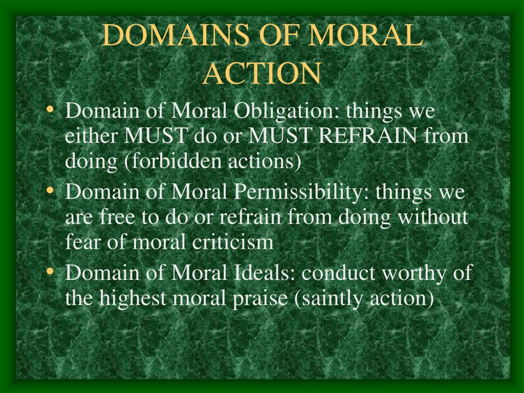 DOMAINS OF MORAL ACTION