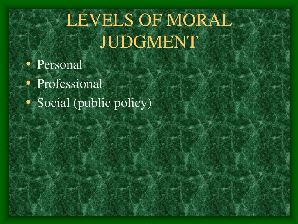 LEVELS OF MORAL JUDGMENT